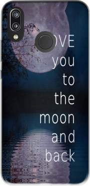 I love you to the moon and back Case for Huawei P20 Lite