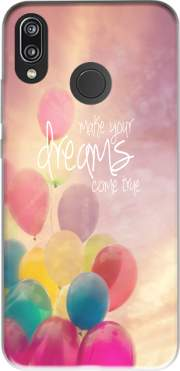 make your dreams come true Case for Huawei P20 Lite / Nova 3e