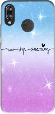 Never Stop dreaming Case for Huawei P20 Lite