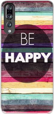 Be Happy Case for Huawei P20 Pro / Plus