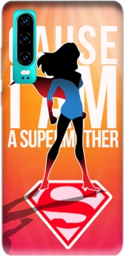 I am a super mom Case for Huawei P30