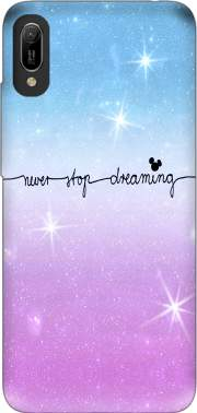 Never Stop dreaming Case for Huawei Y6 2019