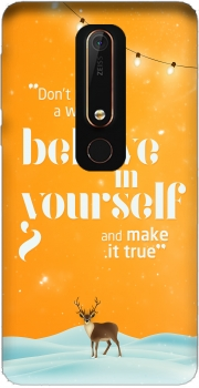 Believe in yourself Case for Nokia 6.1