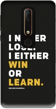 i never lose either i win or i learn Nelson Mandela Nokia 6.1 Case