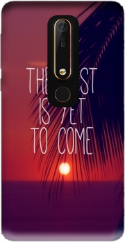 the best is yet to come Case for Nokia 6.1