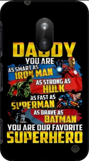 Daddy You are as smart as iron man as strong as Hulk as fast as superman as brave as batman you are my superhero Case for Nokia Lumia 620