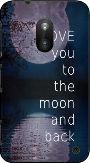 I love you to the moon and back Case for Nokia Lumia 620