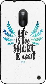 Life's too short to wait Case for Nokia Lumia 620