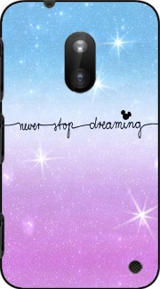 Never Stop dreaming Case for Nokia Lumia 620