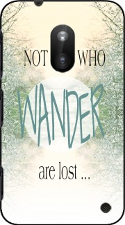Not All Who wander are lost Case for Nokia Lumia 620