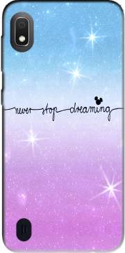 Never Stop dreaming Case for Samsung Galaxy A10