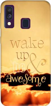 Be awesome Case for Samsung Galaxy A40