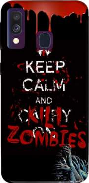 Keep Calm And Kill Zombies Case for Samsung Galaxy A40