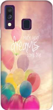 make your dreams come true Case for Samsung Galaxy A40