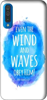 Even the wind and waves Obey him Matthew 8v27 Case for Samsung Galaxy A50
