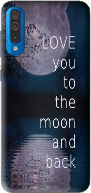 I love you to the moon and back Case for Samsung Galaxy A50