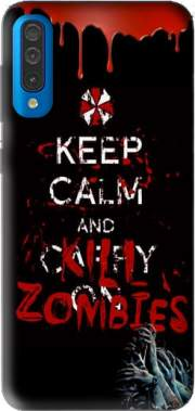 Keep Calm And Kill Zombies Case for Samsung Galaxy A50