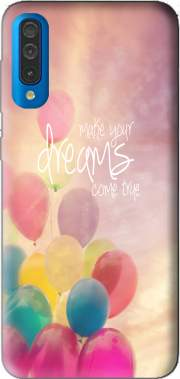 make your dreams come true Case for Samsung Galaxy A50