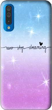 Never Stop dreaming Samsung Galaxy A50 Case