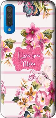 Pink floral Marinière - Love You Mom Case for Samsung Galaxy A50
