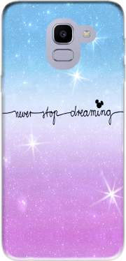 Never Stop dreaming Case for Samsung Galaxy J6 2018