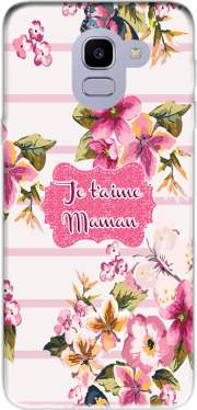 Pink floral Marinière - Je t'aime Maman Case for Samsung Galaxy J6 2018