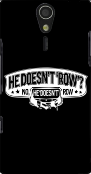 He doesnt row Case for Sony Ericsson Xperia S HD