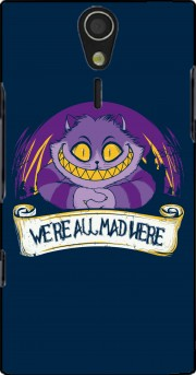 We're all mad here Case for Sony Ericsson Xperia S HD