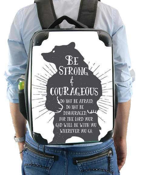 Be Strong and courageous Joshua 1v9 Bear for Backpack
