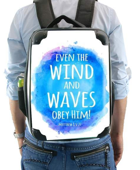 Even the wind and waves Obey him Matthew 8v27 for Backpack