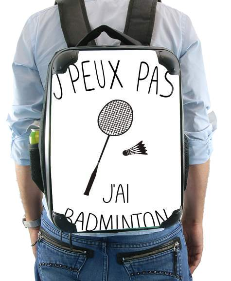 Je peux pas jai badminton for Backpack