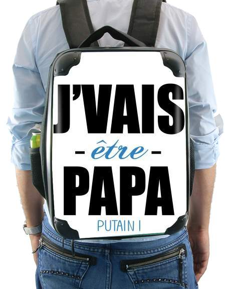 Je vais etre papa putain for Backpack