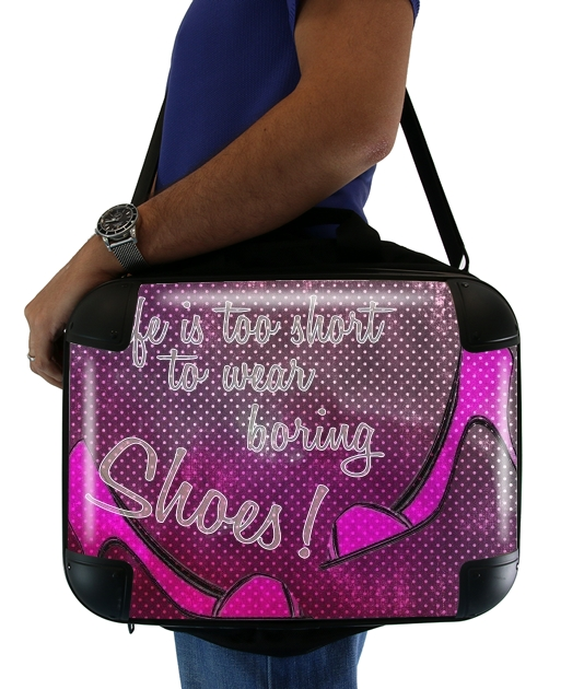 "Life is too short to wear boring shoes for Laptop briefcase 15"" / Notebook / Tablet"