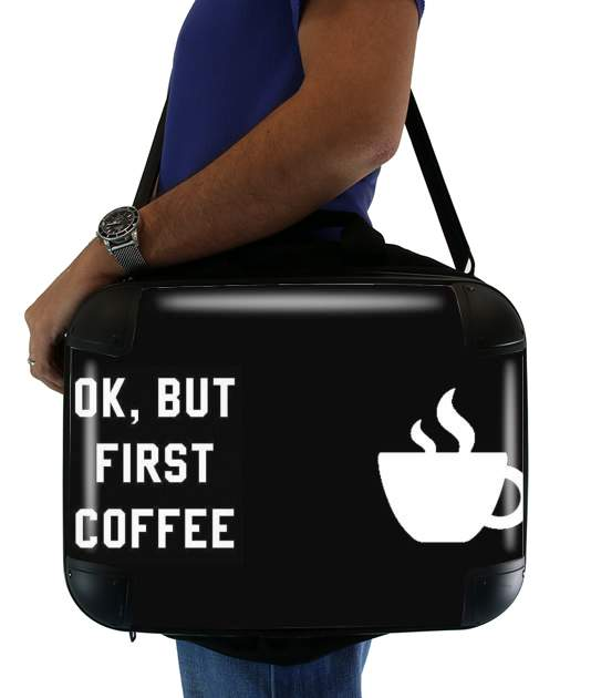 "Ok But First Coffee for Laptop briefcase 15"" / Notebook / Tablet"