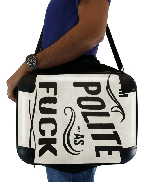 "I´m polite as fuck for Laptop briefcase 15"" / Notebook / Tablet"