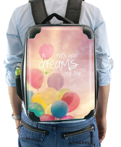 make your dreams come true for Backpack