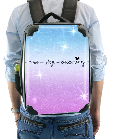 Never Stop dreaming for Backpack