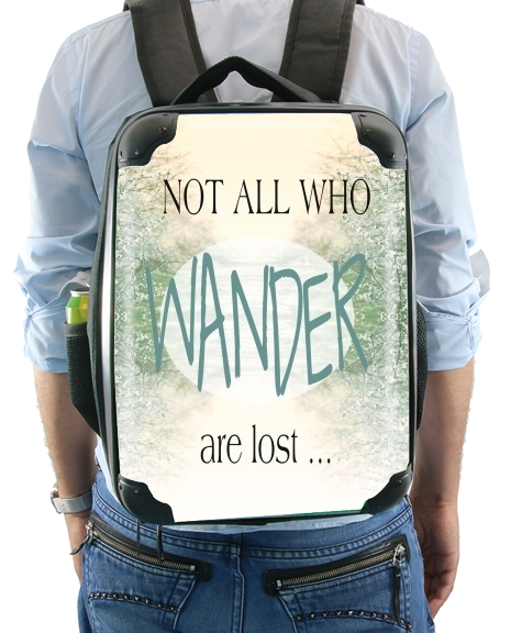 Not All Who wander are lost for Backpack