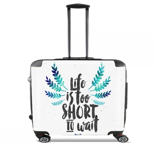 "Life's too short to wait for Wheeled bag cabin luggage suitcase trolley 17"" laptop"